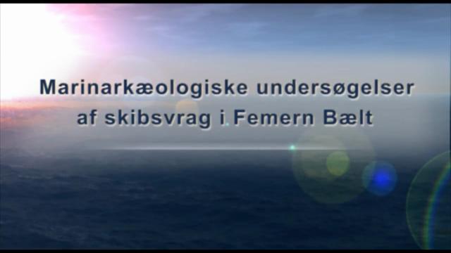Marinarkæologisk undersøgelse af skibsvrag i Femern Bælt